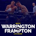 Watch Warrington vs Frampton Live Online