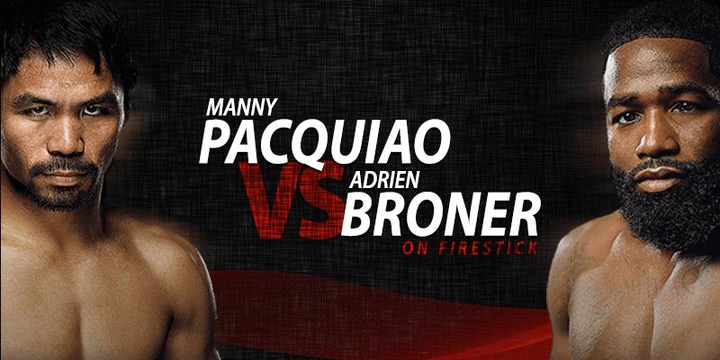 manny pacquiao vs adrien broner on firestick