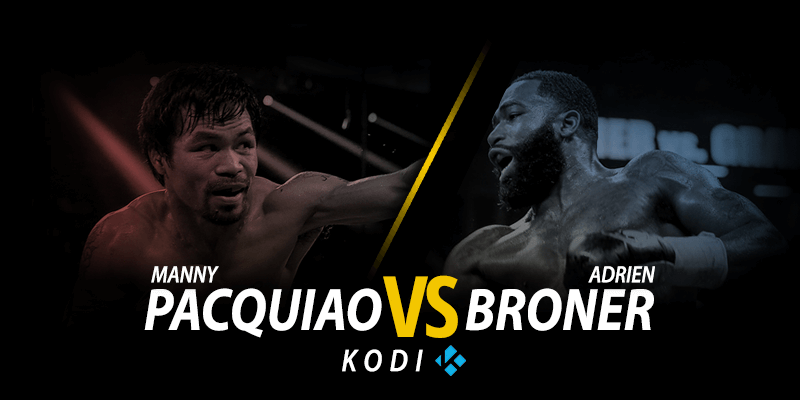 manny pacquiao vs adrien broner on kodi