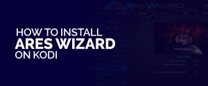Install Ares Wizard on Kodi