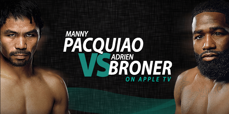 manny pacquiao vs adrien broner on apple tv
