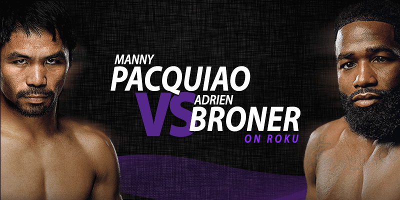 manny pacquiao vs adrien broner on roku