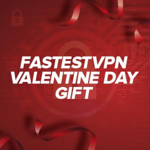 FastestVPN Valentine Day Gift 2020