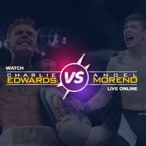 Watch Edwards vs Moreno Live Online