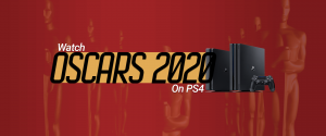 Watch Oscars 2020 On PS4
