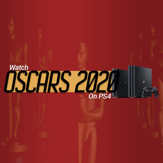 Watch Oscars 2020 On PS4