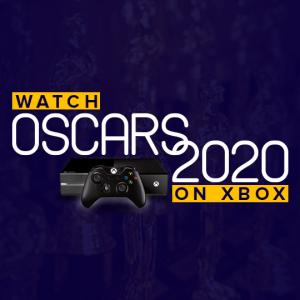 Watch Oscars 2020 On Xbox