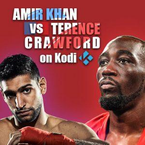 Watch Khan vs Crawford on Kodi