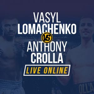 Watch Lomachenko Vs Crolla Live Stream