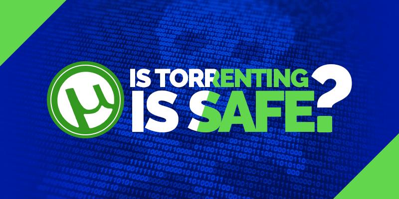 is torrenting is safe