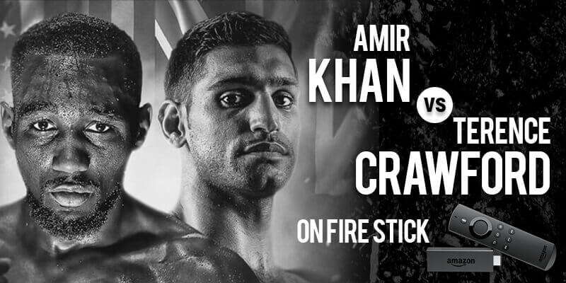 watch amir khan vs terence crawford on firestick