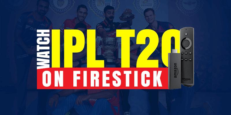 watch ipl t20 on firestick
