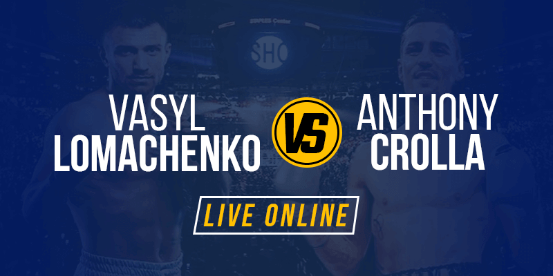watch vasyl lomachenko vs anthony crolla live stream