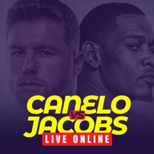 Watch Canelo vs Jacobs Live Online