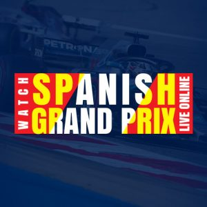 Watch Spanish Grand Prix Live Online