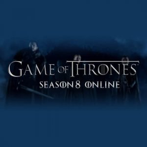 Watch Game of Thrones Season 8 Live Online