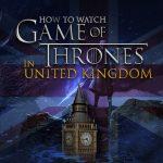 Watch Game of Thrones in UK