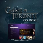 Watch Game of Thrones on Roku