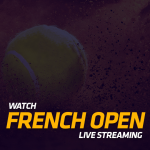 Watch French Open Live Streaming