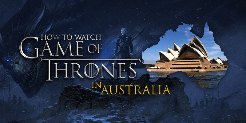 watch game of thrones season 8 in australia