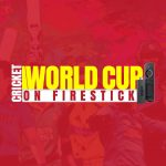 Watch Cricket World Cup on FireStick