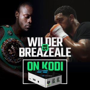 Watch Wilder vs Breazeale on Kodi