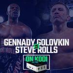 Watch Golovkin vs Rolls On Kodi