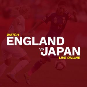 Watch Japan vs England Live Online