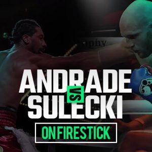 Watch Andrade vs Sulecki on FireStick