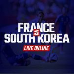 Watch France vs South Korea Live Online