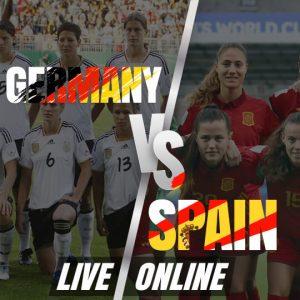 Watch Germany vs Spain Live Online