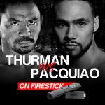 Watch Thurman vs Pacquiao on Firestick