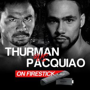 Watch Thurman vs Pacquiao on Firestick