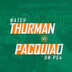 Watch Thurman vs Pacquiao on PS4