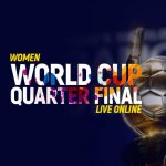Watch Women's World Cup Quarter Final Live Online