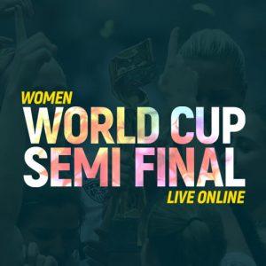 Watch Women's World Cup Semi Final Live Online