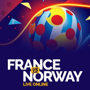 Watch France vs Norway Live Online
