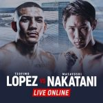 Watch Lopez vs Nakatani Live Online