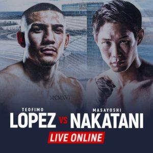 Watch Lopez vs Nakatani Live Online
