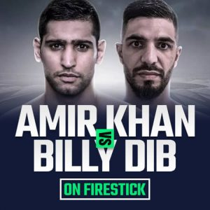 Watch Amir Khan VS Billy Dib On FireStick