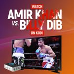 Watch Amir Khan vs Billy Dib On Kodi