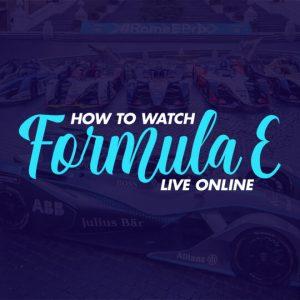 Watch Formula E Live Online