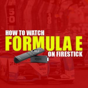 Watch Formula E On Firestick