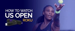 Watch Us Open on Roku