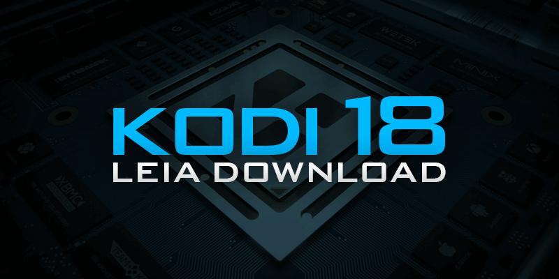 Kodi 18 Leia Download