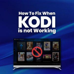 Kodi Not Working