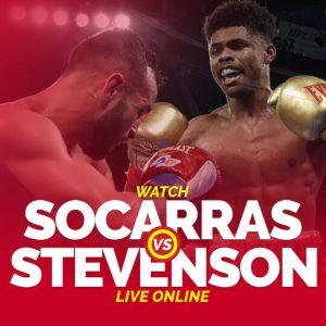 Watch Socarras vs Stevenson Live Online