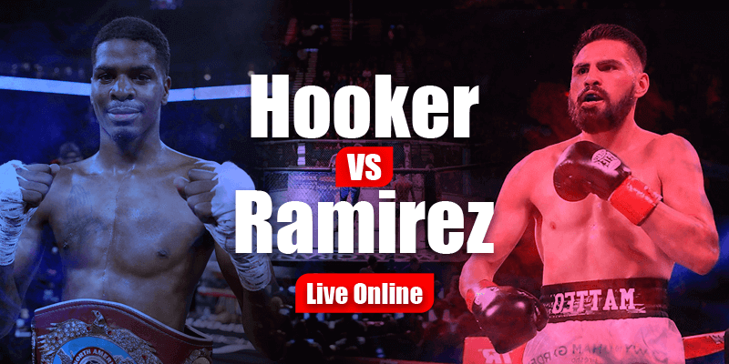 Watch Hooker vs Ramirez Live Online