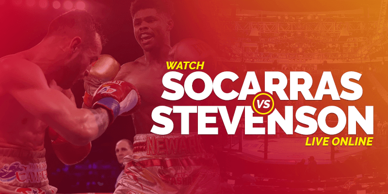 Watch Socarras vs Stevenson Live Online