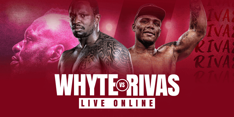Watch Whyte vs Rivas Live Online
